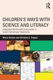 Children's Ways with Science and Literacy: Integrated Multimodal Enactments in Urban Elementary Classrooms