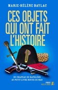 Ces objets qui ont fait l'Histoire