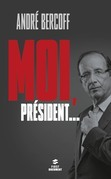 Moi, Prsident...