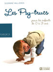 Les psy-trucs - Pour les enfants de 0  3 ans     