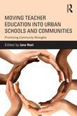 Moving Teacher Education into Urban Schools and Communities: Prioritizing Community Strengths