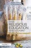 Does Religious Education have a future?: Pedagogical and Policy Prospects