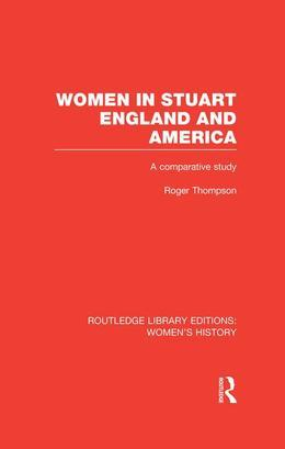 Women in Stuart England and America: A Comparative Study