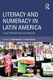 Literacy and Numeracy in Latin America: Local Perspectives and Beyond