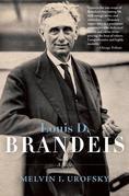 Louis D. Brandeis: A Life