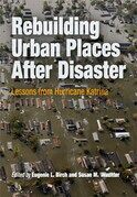 Rebuilding Urban Places After Disaster: Lessons from Hurricane Katrina