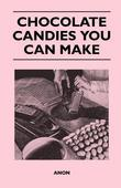 Chocolate Candies you Can Make