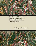 """The Tempest"" Piano Sonata No.17 By Ludwig van Beethoven For Solo Piano (1802) Op.31/No.2"