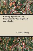 Crofting Agriculture - Its Practice in the West Highlands and Islands