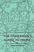 The Fisherman's Guide To Maine