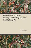 Method Of F. E. Grist - Feeding And Heeling For The Cockfighting Pit