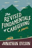 The Revised Fundamentals of Caregiving: A Novel