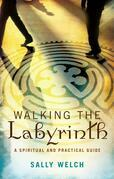 Walking the Labyrinth: A Spiritual and Practical Guide