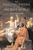 The Philosophers of the Ancient World: An A-Z Guide