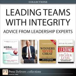 Leading Teams with Integrity: Advice from Leadership Experts (Collection)