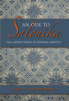 An Ode to Salonika: The Ladino Verses of Bouena Sarfatty