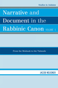 Narrative and Document in the Rabbinic Canon: From the Mishnah to the Talmuds