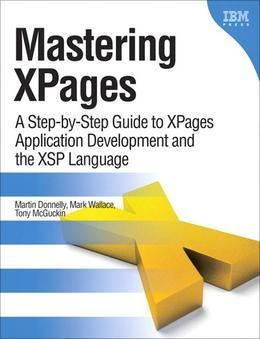 Mastering XPages: A Step-by-Step Guide to XPages Application Development and the XSP Language, 1/e