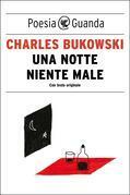 Charles Bukowski - Una notte niente male