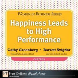 Happiness Leads to High Performance