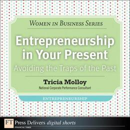 Entrepreneurship in Your Present: Avoiding the Traps of the Past