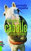 Memorias de un caballo de la independecia