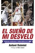 El sueño de mi desvelo. Historias de la NBA con nocturnidad