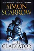 The Gladiator: A Novel of the Roman Legion