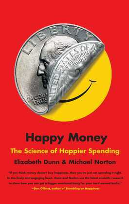 Happy Money: The Science of Happier Spending