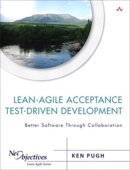 Lean-Agile Acceptance Test-Driven-Development