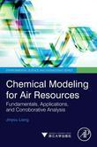 Chemical Modeling for Air Resources: Fundamentals, Applications, and Corroborative Analysis