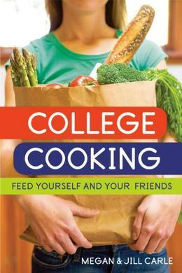 College Cooking: Feed Yourself and Your Friends
