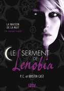 Le serment de Lenobia : indit Maison de la Nuit