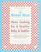 Mommy Made and Daddy Too! (Revised): Home Cooking for a Healthy Baby & Toddler