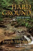 Hard Ground: Woods Cop Stories