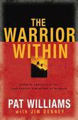 The Warrior Within: Becoming Complete in the Four Crucial Dimensions of Manhood