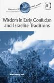 Wisdom in Early Confucian and Israelite Traditions