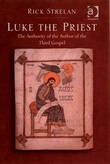 Luke the Priest: The Authority of the Author of the Third Gospel