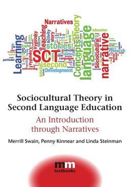 Sociocultural Theory in Second Language Education: An Introduction Through Narratives