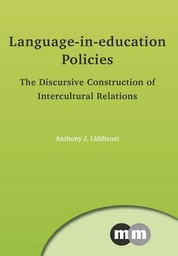 Language-In-Education Policies: The Discursive Construction of Intercultural Relations