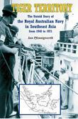 Tiger Territory: The Untold Story of the Royal Australian Navy from 1948 to 1971