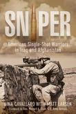 Sniper: American Single-Shot Warriors in Iraq and Afghanistan