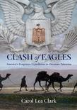Clash of Eagles: America's Forgotten Expedition to Ottoman Palestine