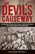 The Devil's Causeway: The True Story of America's First Prisoners of War in the Philippines, and the Heroic Expedition Sen