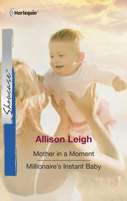 Mother in a Moment & Millionaire's Instant Baby