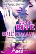 Don't Bite the Bridesmaid