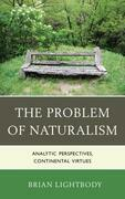 The Problem of Naturalism: Analytic Perspectives, Continental Virtues