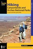 Hiking Canyonlands and Arches National Parks, 3rd: A Guide to the Parks' Greatest Hikes