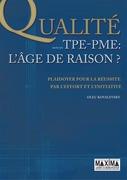 La qualité dans les TPE-PME - L'âge de raison