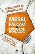 Messi, Falcao y Cristiano Ronaldo